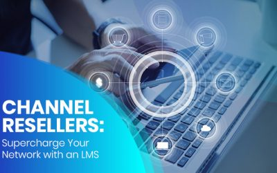 Channel Resellers: Supercharge Your Network with an LMS