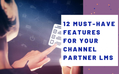 12 Must-have Features for Your Channel Partner LMS